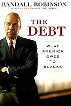 The debt : what America owes to Blacks