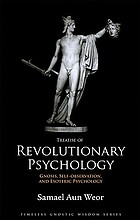 Treatise of revolutionary psychology : gnosis, self-observation and esoteric psychology