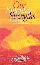 Our singular strengths : meditations for librarians