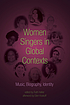 Women singers in global contexts : music, biography, identity