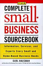 The complete small-business sourcebook : information, services, and experts every small and home-based business needs