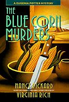 The blue corn murders : a Eugenia Potter mystery