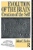 Evolution of the brain : creation of the self