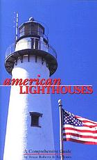 American lighthouses : a comprehensive guide