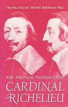 The political testament of Cardinal Richelieu the significant chapters and supporting selections