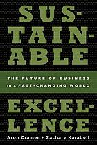 Sustainable excellence : the future of business in a fast-changing world
