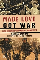 Made love, got war : close encounters with America's warfare state