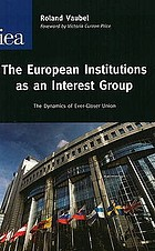 The European institutions as an interest group : the dynamics of ever-closer union
