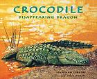Crocodile : disappearing dragon