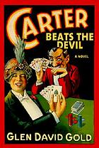 Carter beats the Devil : a novel