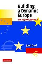 Building a dynamic Europe : the key policy debates