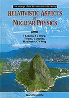 Relativistic aspects of nuclear physics : proceedings of the 4th international workshop : CBPF, Brazil, 28-30 August 1995