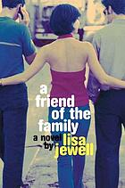 A friend of the family : a novel