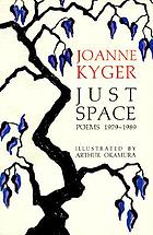 Just space : poems, 1979-1989