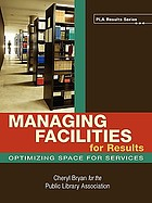 Managing facilities for results : optimizing space for services