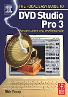 The Focal easy guide to DVD Studio Pro 3 : for new users and professionals