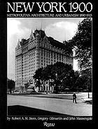 New York 1900 : metropolitan architecture and urbanism, 1890-1915