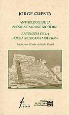 Anthologie de la poésie mexicaine moderne = Antología de la poesía mexicana moderna