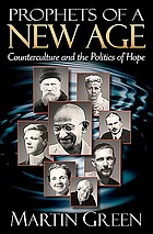 Prophets of a new age : counterculture and the politics of hope
