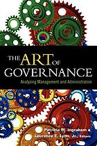 The art of governance : analyzing management and administration