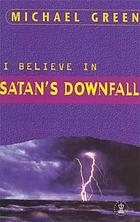 I believe in Satan's downfall