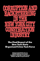 Corruption and racketeering in the New York City construction industry : final report to Governor Mario M. Cuomo