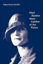 Mari Sandoz, story catcher of the plains