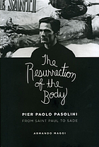 The resurrection of the body Pier Paolo Pasolini from Saint Paul to Sade