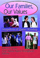 Our families, our values : snapshots of queer kinship