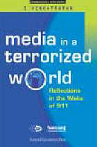 Media in a terrorized world : reflections in the wake of 911