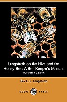 Langstroth on the hive and the honey-bee : a beekeeper's manual
