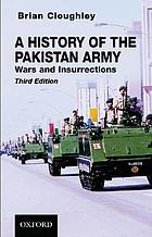 A history of the Pakistan army : wars and insurrections