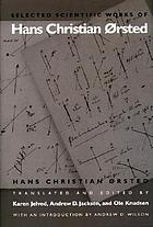 Selected scientific works of Hans Christian Ørsted