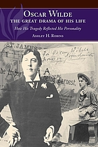 Oscar Wilde, the great drama of his life : how his tragedy reflected his personality