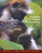 Essentials of physical anthropology : with Info Trac and Earthwatch