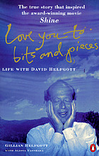 Love you to bits and pieces : life with David Helfgott