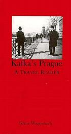 Kafka's Prague : a travel reader
