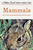 Mammals; a guide to familiar American species