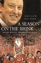 A season on the brink : Rafael Benitez, Liverpool and the path to European glory
