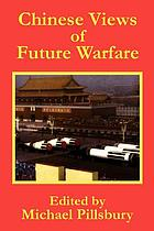 Chinese views of future warfare