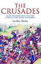 The Crusades : a history of armed pilgrimage and holy war