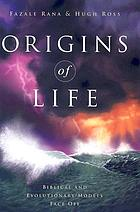 Origins of life : biblical and evolutionary models face off