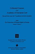 Collected courses of the Academy of European Law = Recueil des cours de l'Académie de droit européen