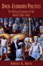 Open-economy politics : the political economy of the world coffee trade