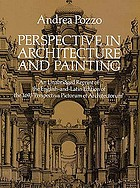 "Perspective in architecture and painting : an unabridged reprint of the English-and-Latin edition of the 1693 ""Perspectiva pictorum et architectorum"""