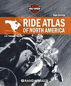 The road, the ride, and you : Harley-Davidson ride atlas of North America
