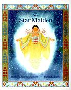 The star maiden : an Ojibway tale