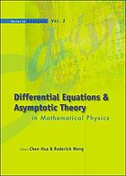 Differential equations & asymptotic theory in mathematical physics : Wuhan University, Hubei, China, 20-29 October 2003