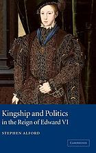Kingship and politics in the reign of Edward VI