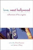 Love, West Hollywood : reflections of Los Angeles